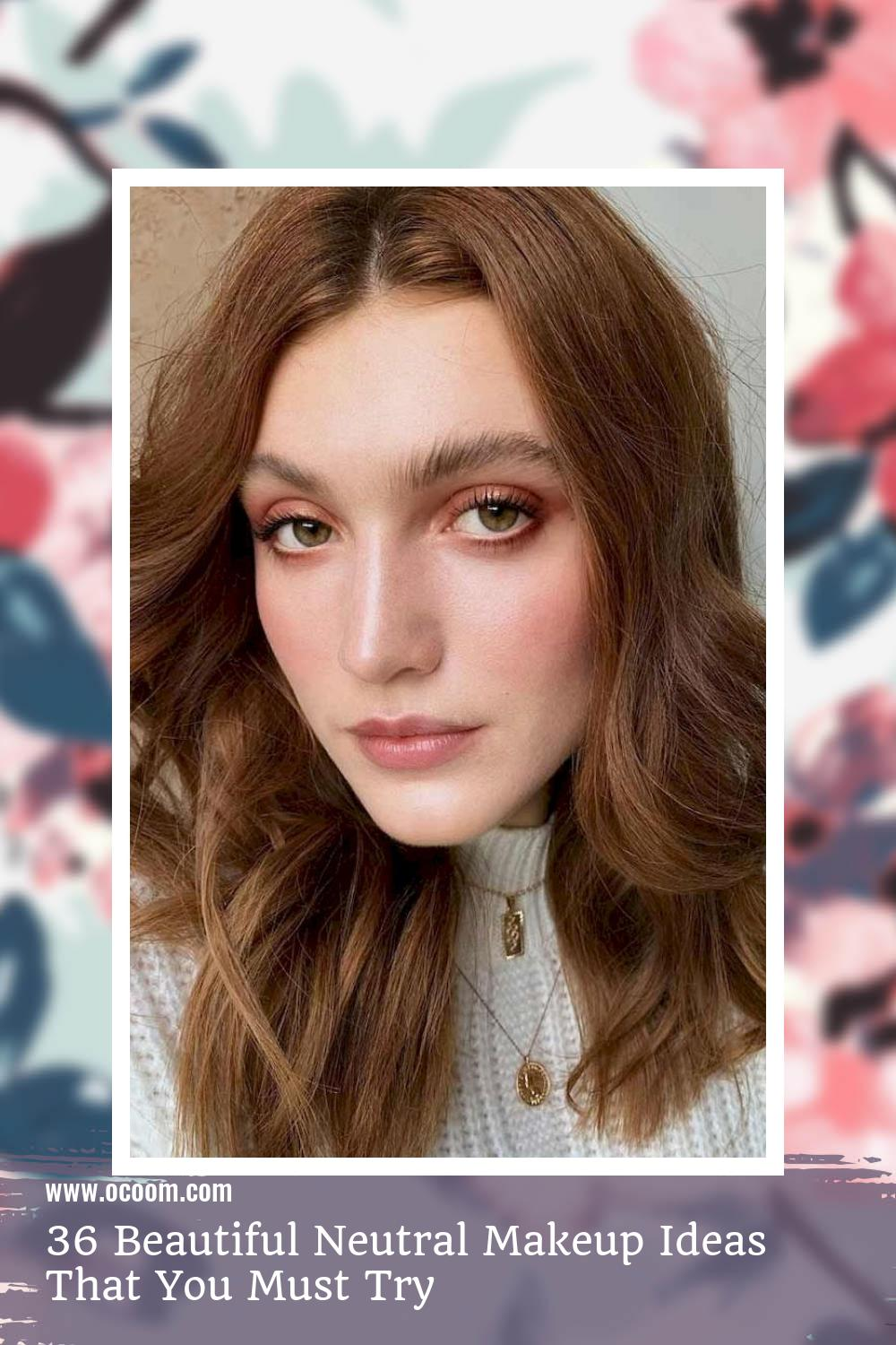 36 Beautiful Neutral Makeup Ideas That You Must Try 10