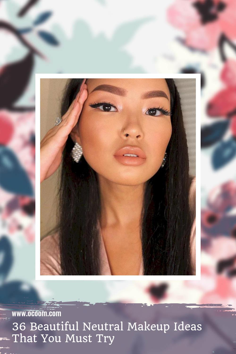 36 Beautiful Neutral Makeup Ideas That You Must Try 11