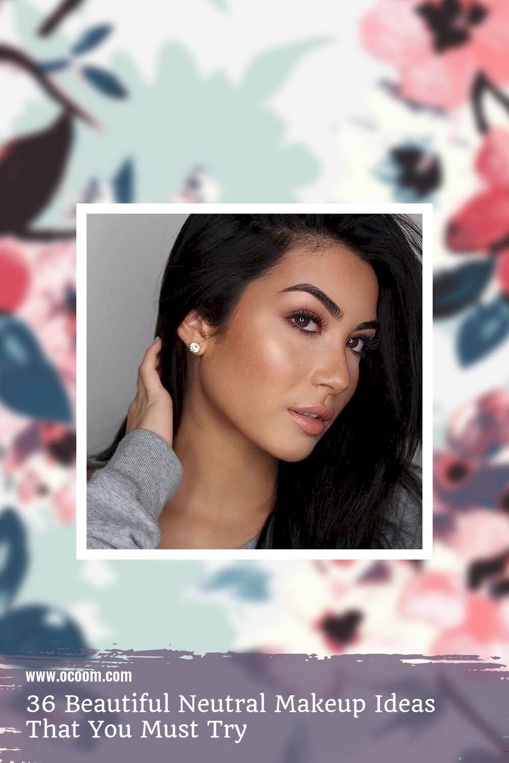 36 Beautiful Neutral Makeup Ideas That You Must Try 12