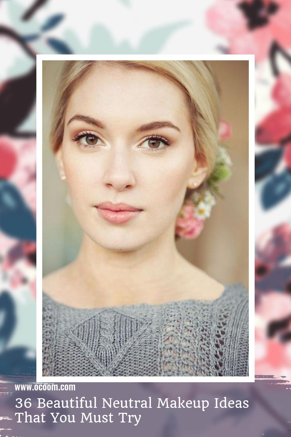 36 Beautiful Neutral Makeup Ideas That You Must Try 19