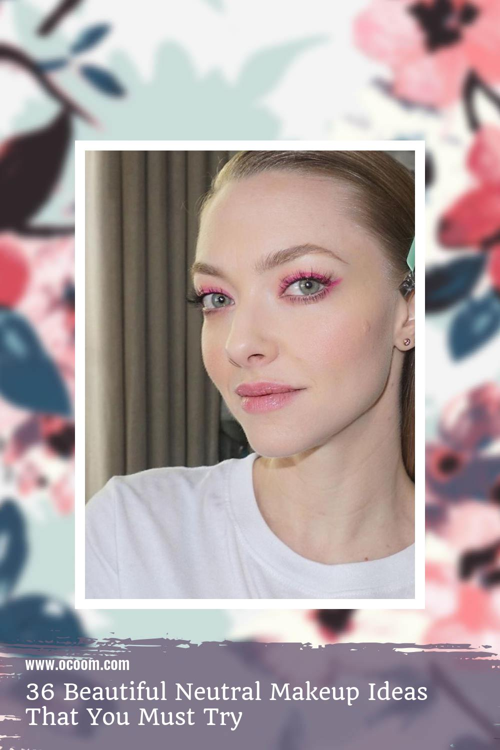 36 Beautiful Neutral Makeup Ideas That You Must Try 2