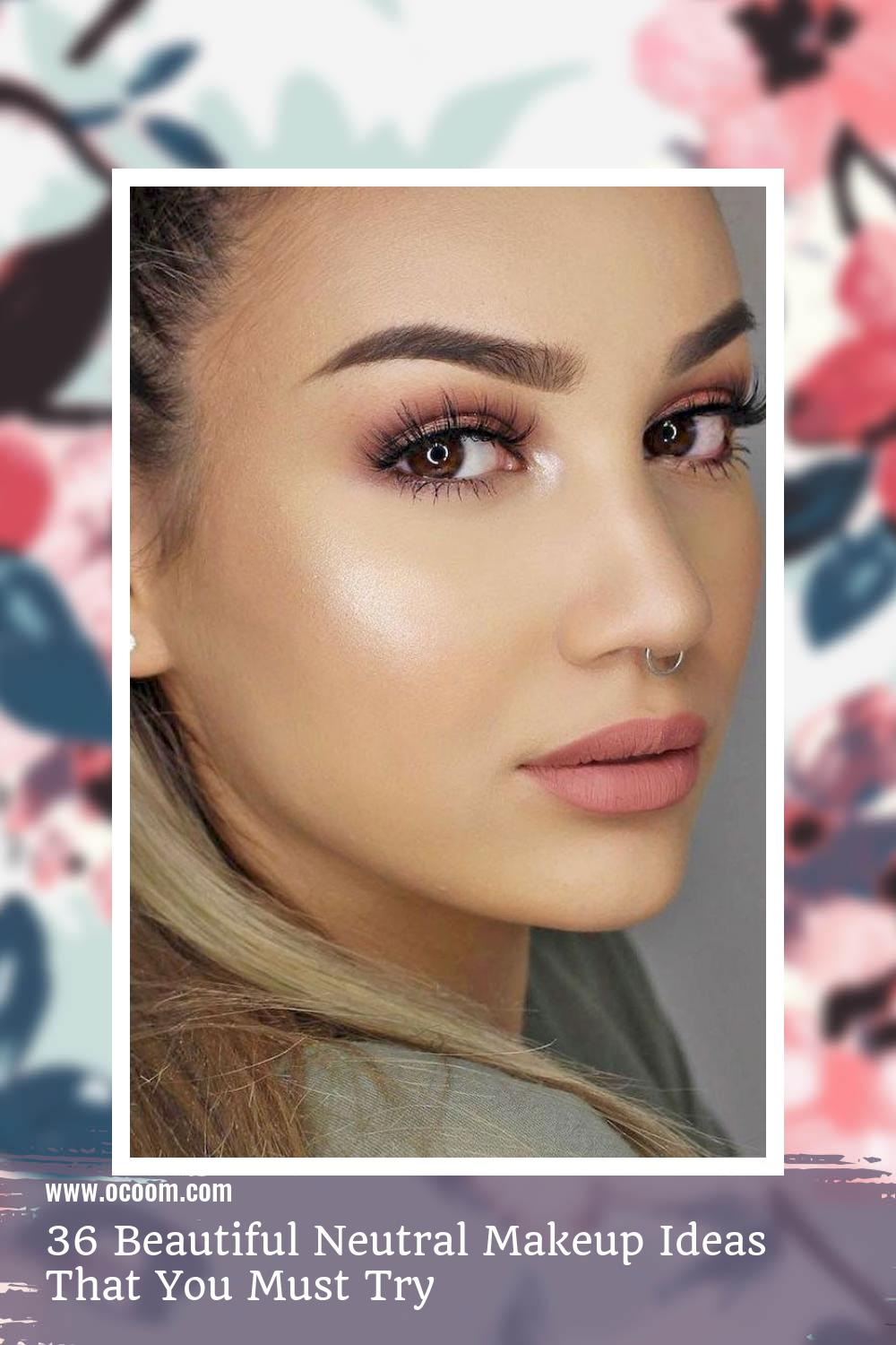 36 Beautiful Neutral Makeup Ideas That You Must Try 30
