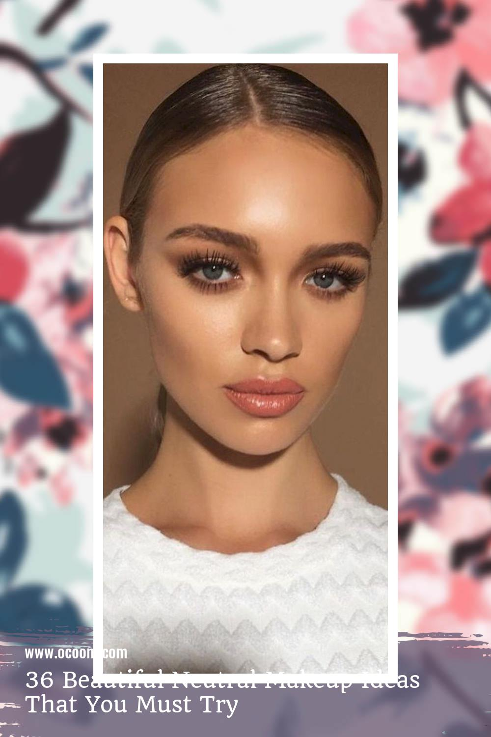 36 Beautiful Neutral Makeup Ideas That You Must Try 8