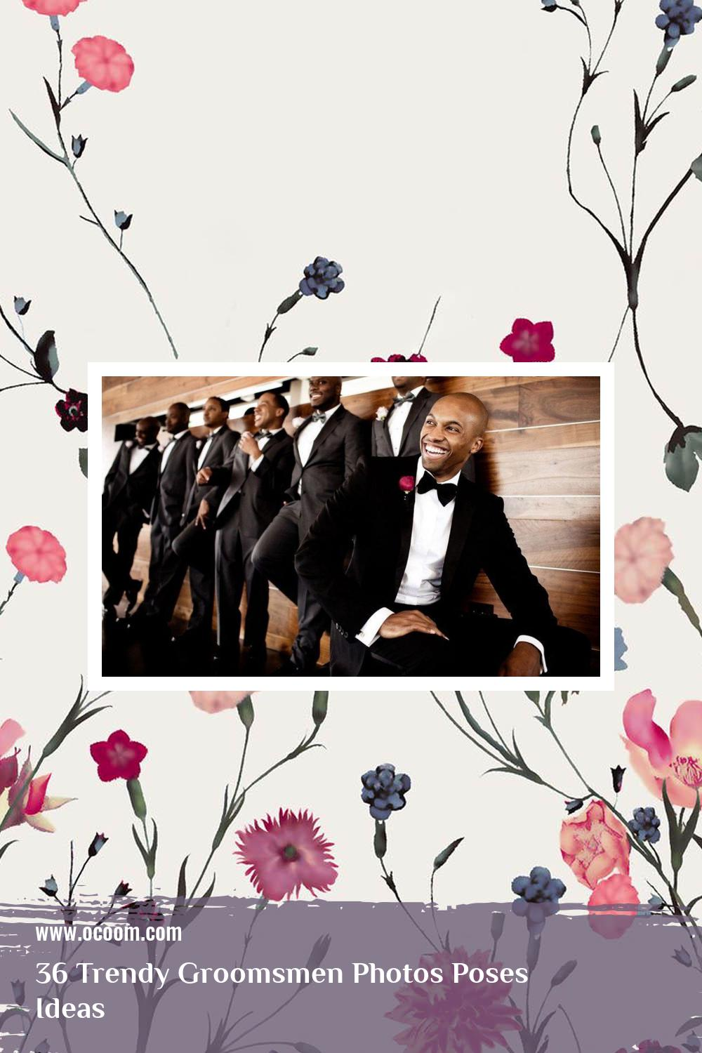 36 Trendy Groomsmen Photos Poses Ideas 17