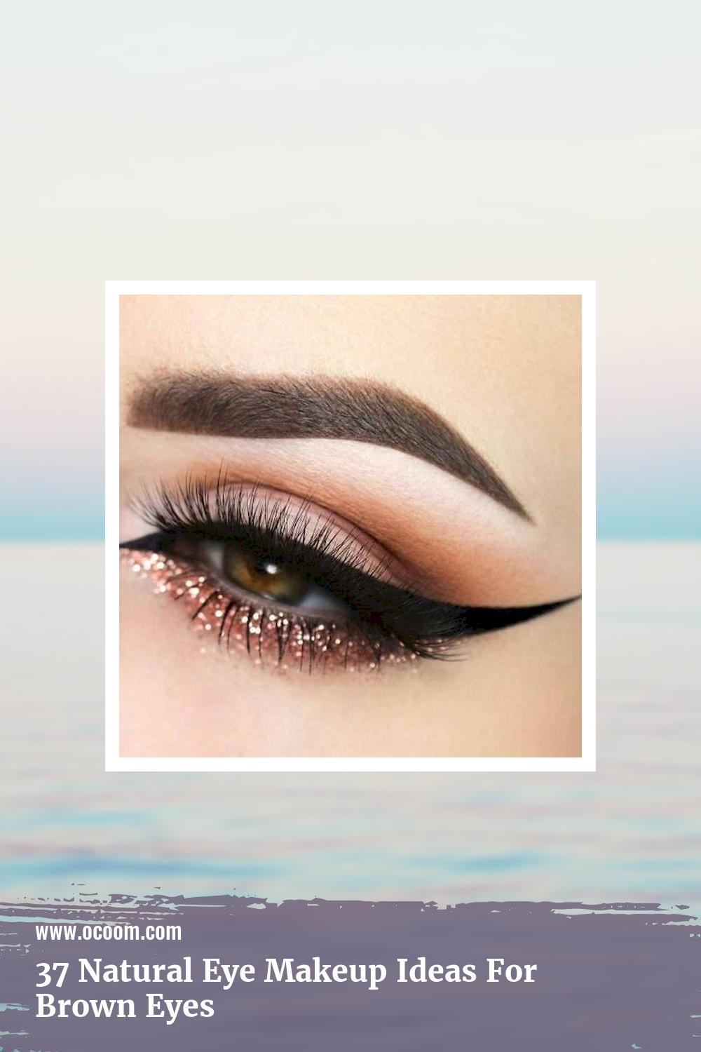 37 Natural Eye Makeup Ideas For Brown Eyes 6