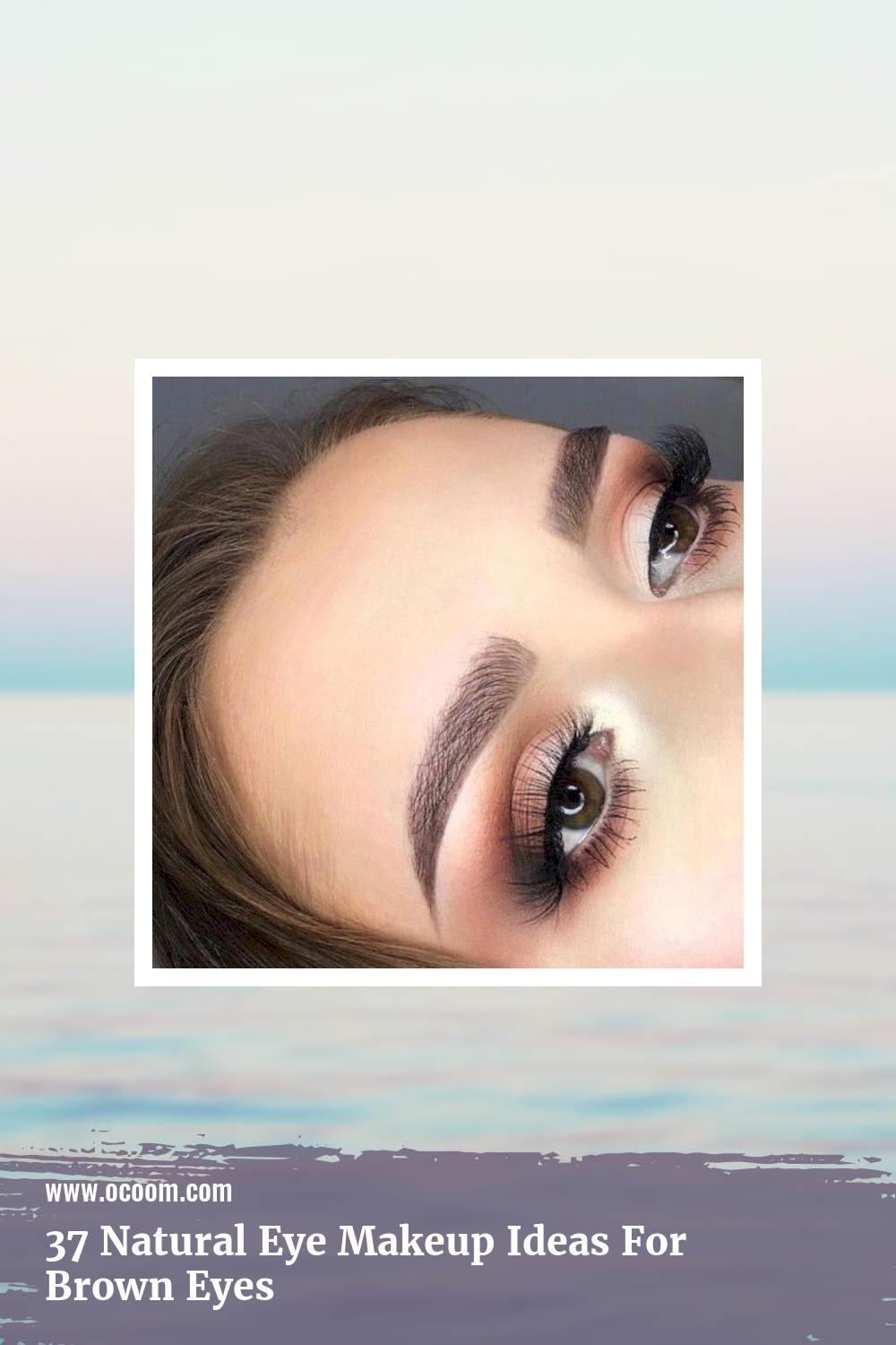 37 Natural Eye Makeup Ideas For Brown Eyes 8