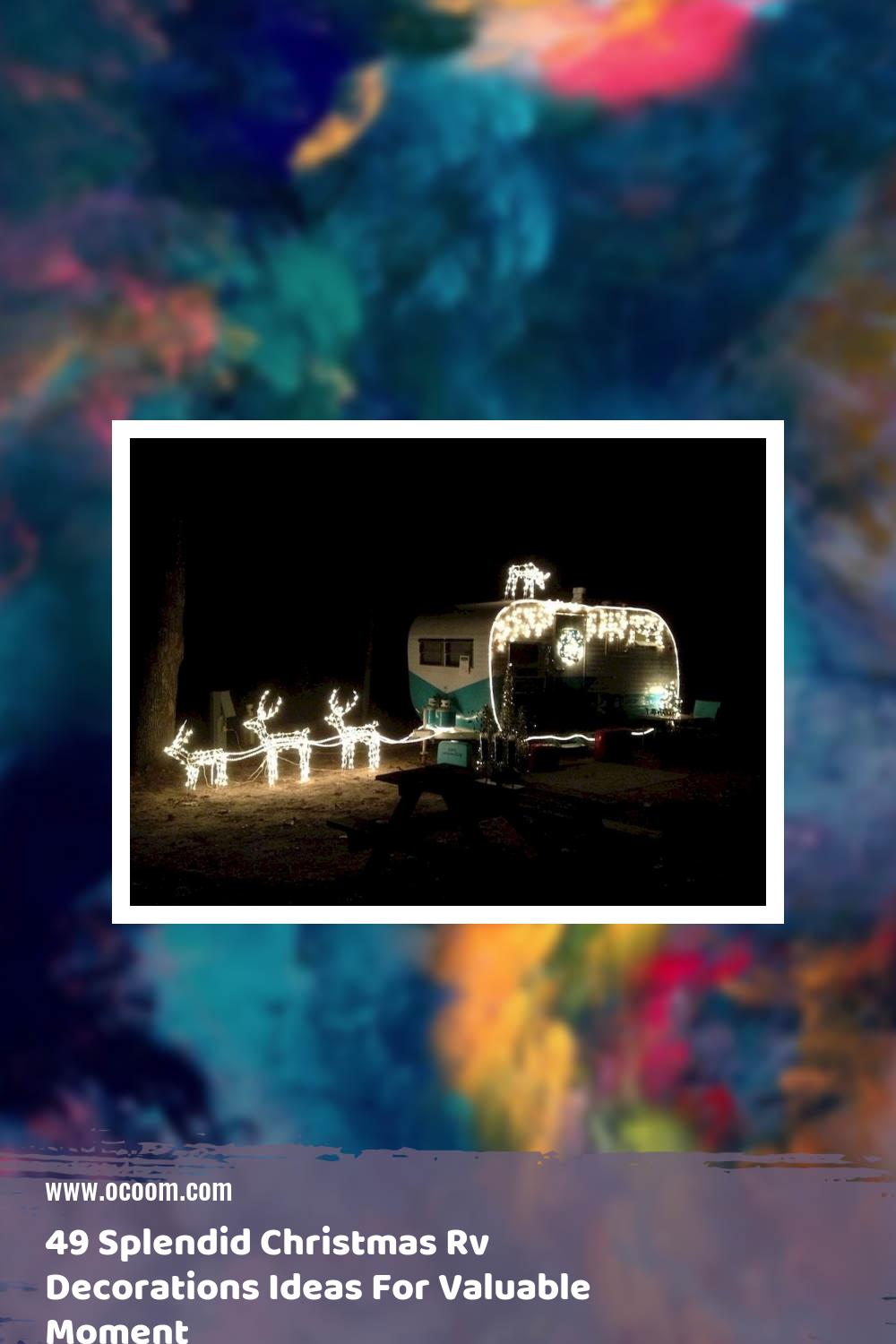 49 Splendid Christmas Rv Decorations Ideas For Valuable Moment 13