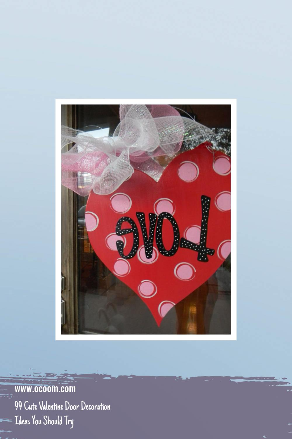 99 Cute Valentine Door Decoration Ideas You Should Try 13