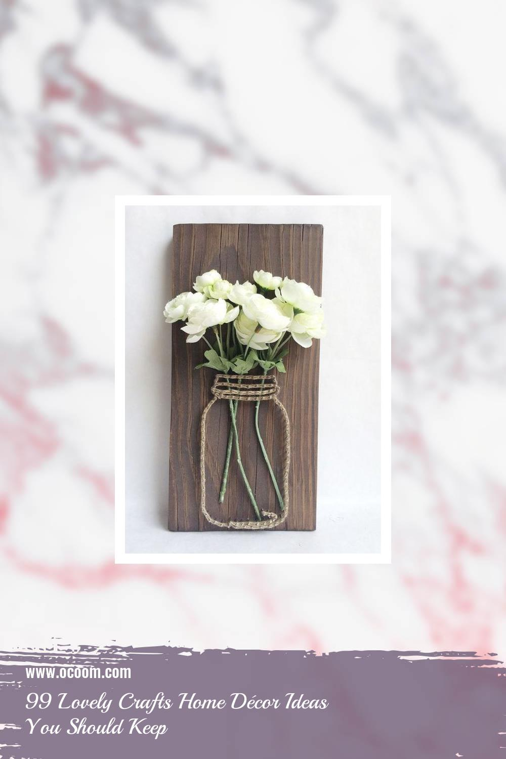 99 Lovely Crafts Home Décor Ideas You Should Keep 9